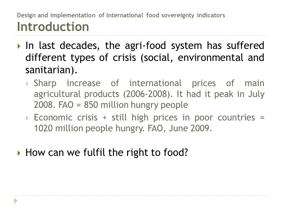 Design and implementation of international food sovereignty indicators Introduction  In last decades, the agri-food system has suffered different typ