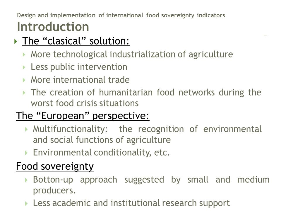 """Design and implementation of international food sovereignty indicators Introduction  The """"clasical"""" solution:  More technological industrialization"""