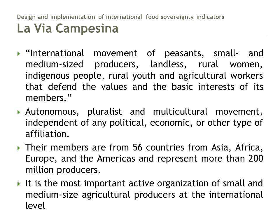 "Design and implementation of international food sovereignty indicators La Via Campesina  ""International movement of peasants, small- and medium-sized"