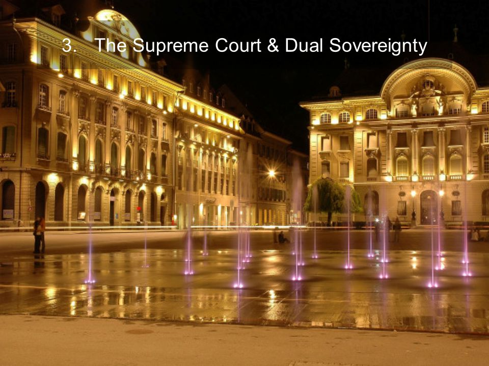 3.The Supreme Court & Dual Sovereignty