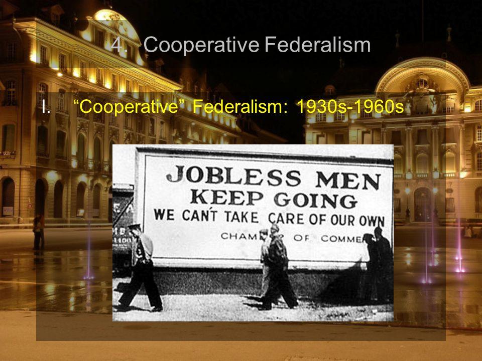 I. Cooperative Federalism: 1930s-1960s
