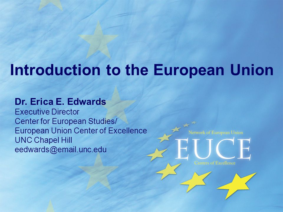 Introduction to the European Union Dr. Erica E.
