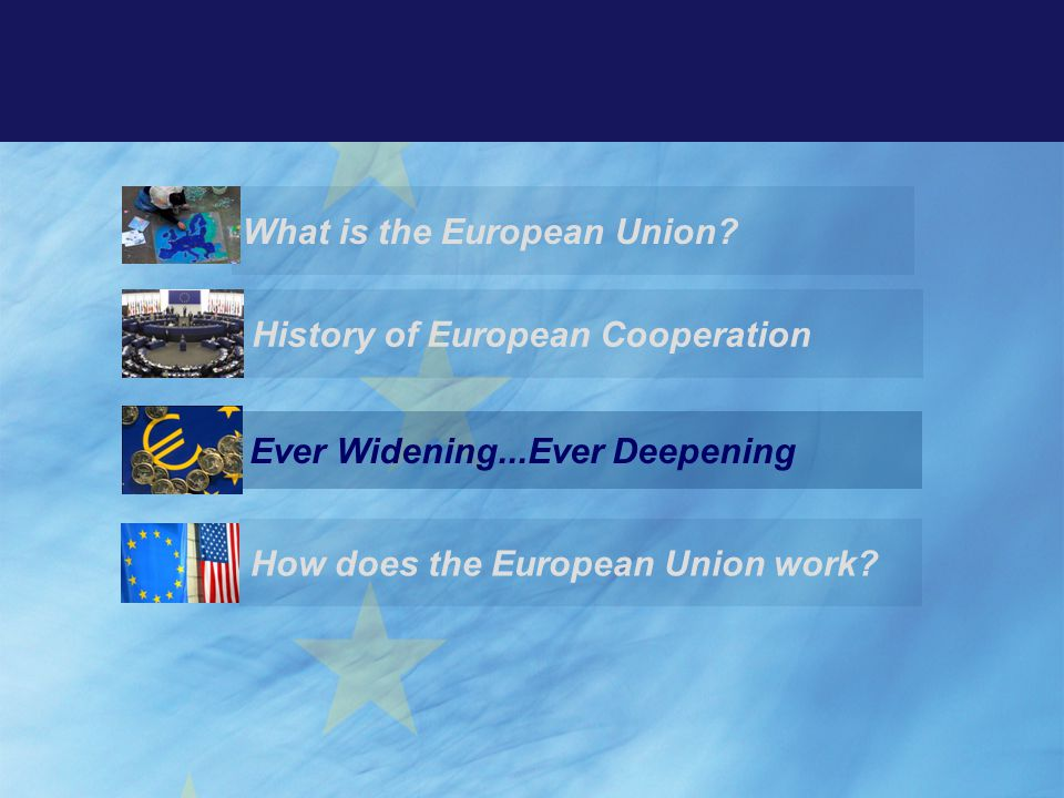 History of European Cooperation How does the European Union work.