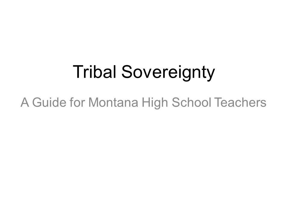Tribal Sovereignty A Guide for Montana High School Teachers