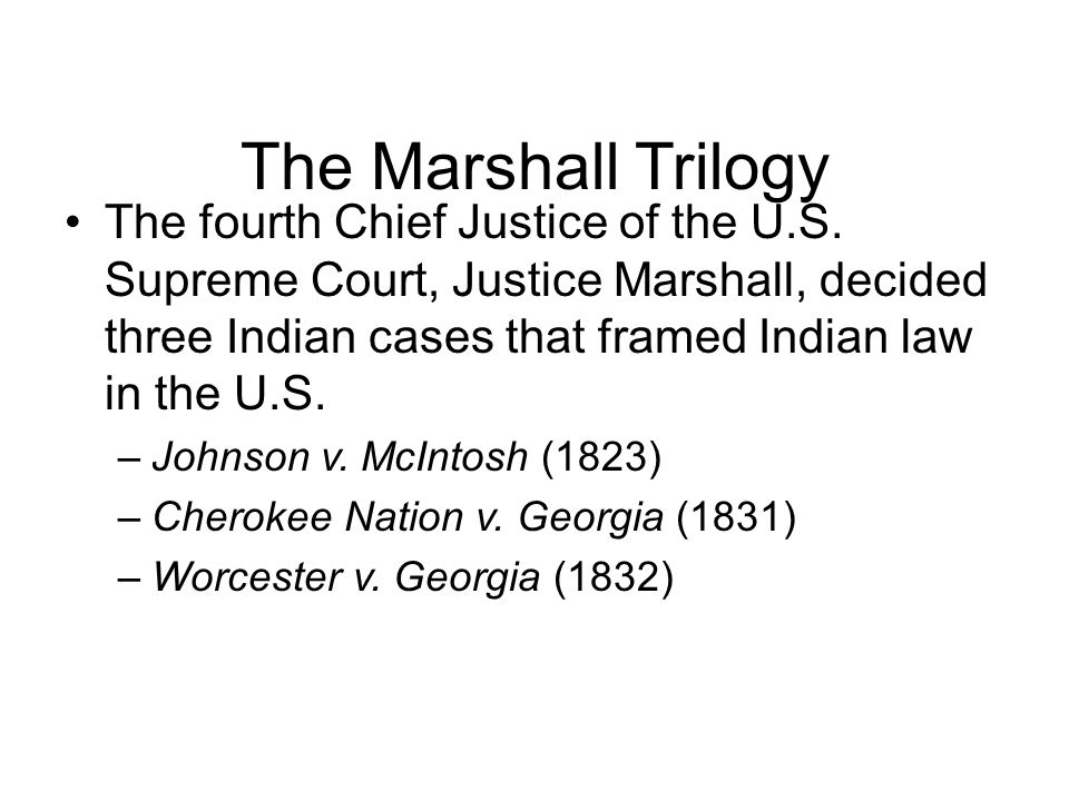 The Marshall Trilogy The fourth Chief Justice of the U.S.