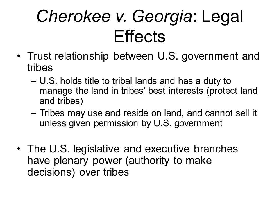 Cherokee v.Georgia: Legal Effects Trust relationship between U.S.