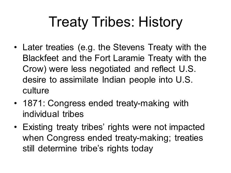 Treaty Tribes: History Later treaties (e.g.
