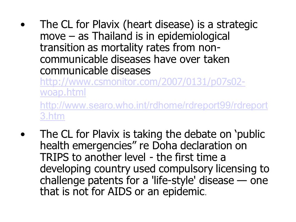 The CL for Plavix (heart disease) is a strategic move – as Thailand is in epidemiological transition as mortality rates from non- communicable disease