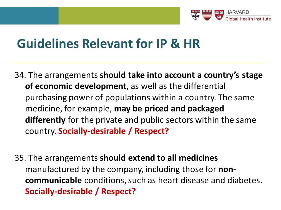 Guidelines Relevant for IP & HR 34. The arrangements should take into account a country's stage of economic development, as well as the differential p