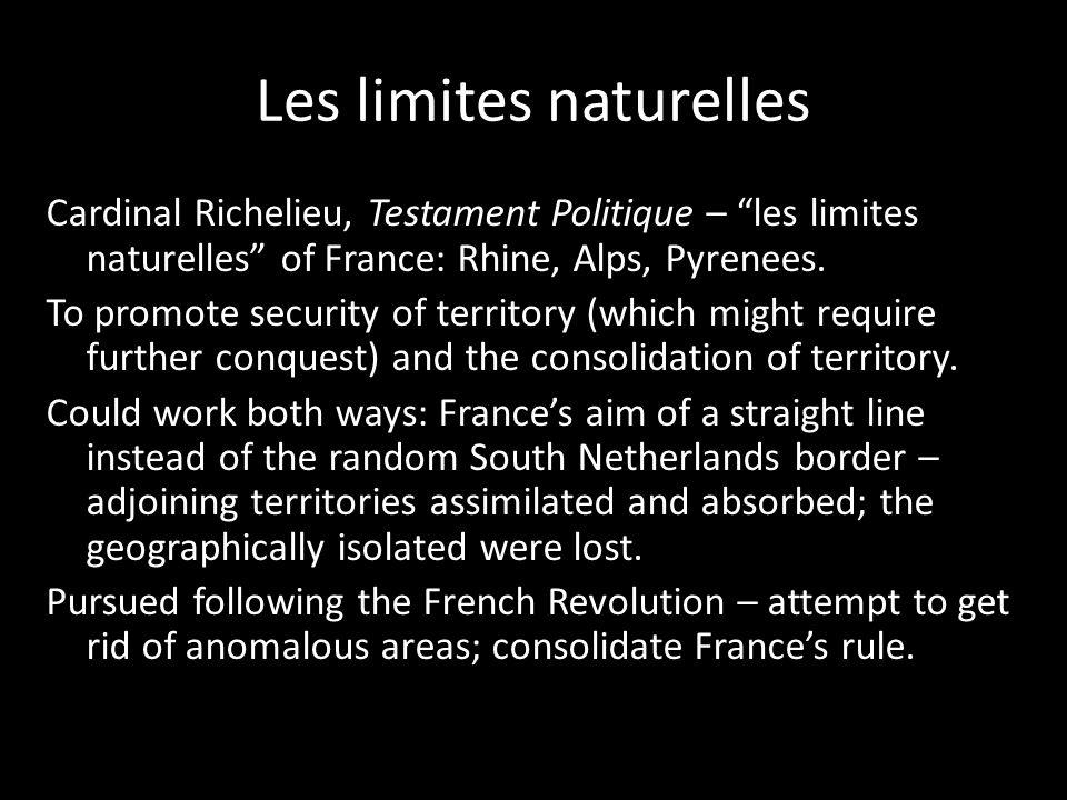Les limites naturelles Cardinal Richelieu, Testament Politique – les limites naturelles of France: Rhine, Alps, Pyrenees.