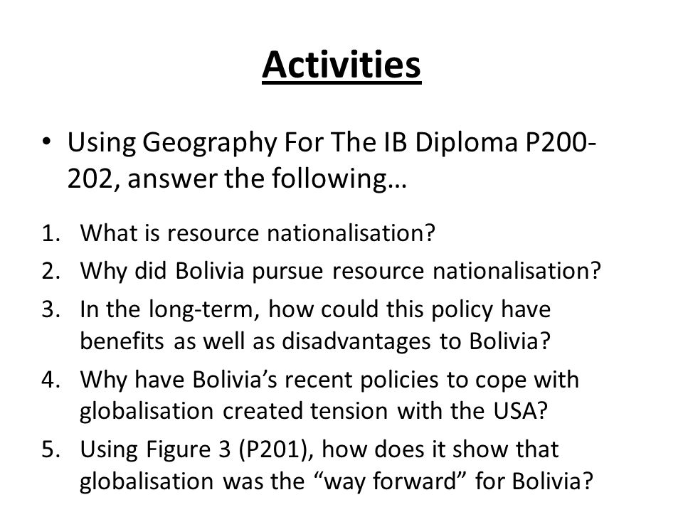 Activities Using Geography For The IB Diploma P200- 202, answer the following… 1.What is resource nationalisation.