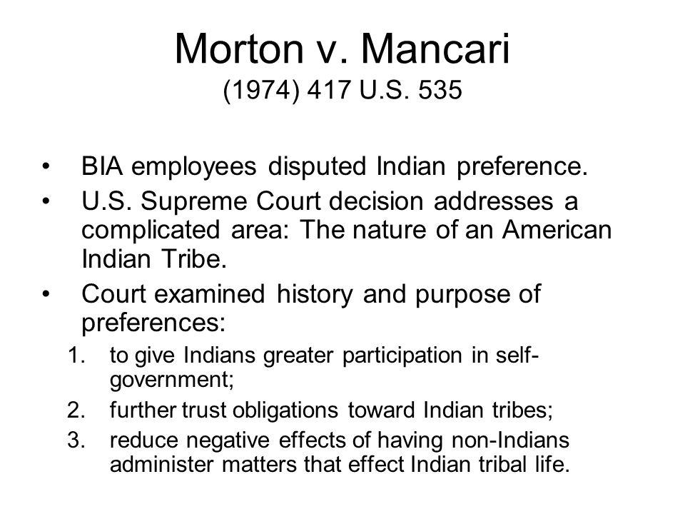 Morton v. Mancari (1974) 417 U.S. 535 BIA employees disputed Indian preference.