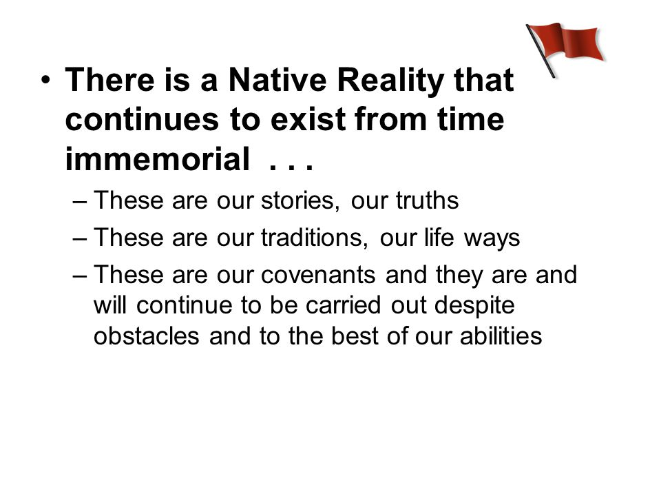 There is a Native Reality that continues to exist from time immemorial...