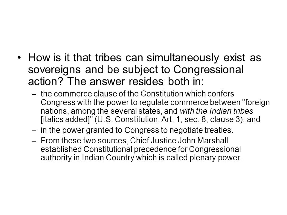 How is it that tribes can simultaneously exist as sovereigns and be subject to Congressional action.