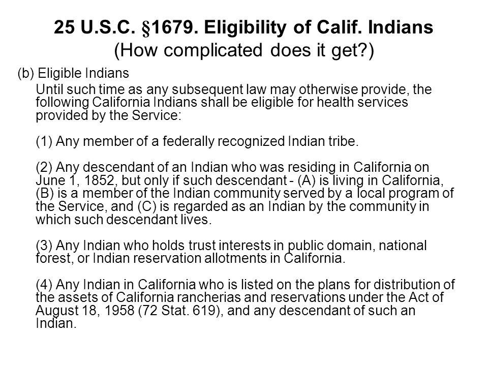 25 U.S.C. §1679. Eligibility of Calif.
