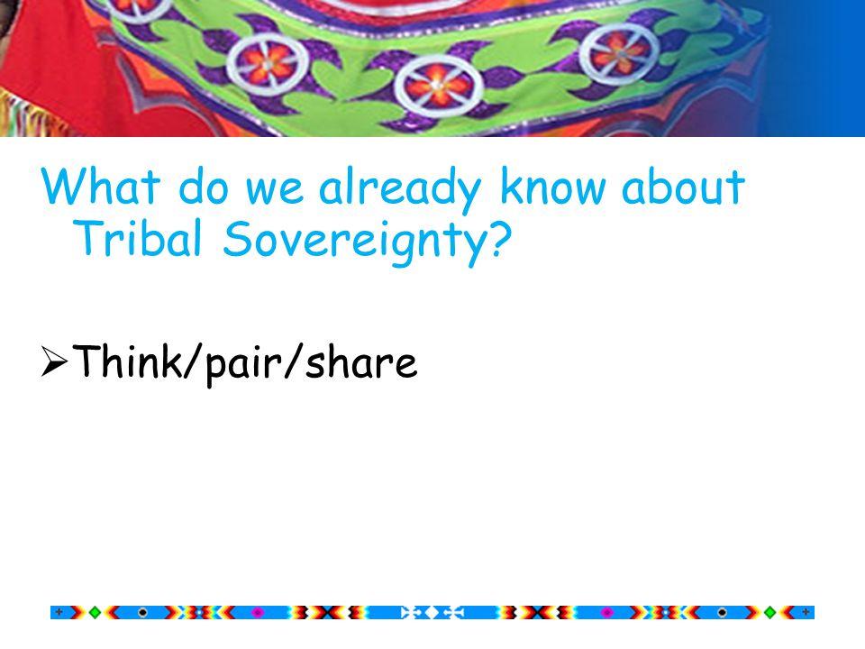 Deepening Understanding of Tribal Sovereignty