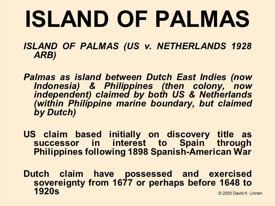 ISLAND OF PALMAS ISLAND OF PALMAS (US v.