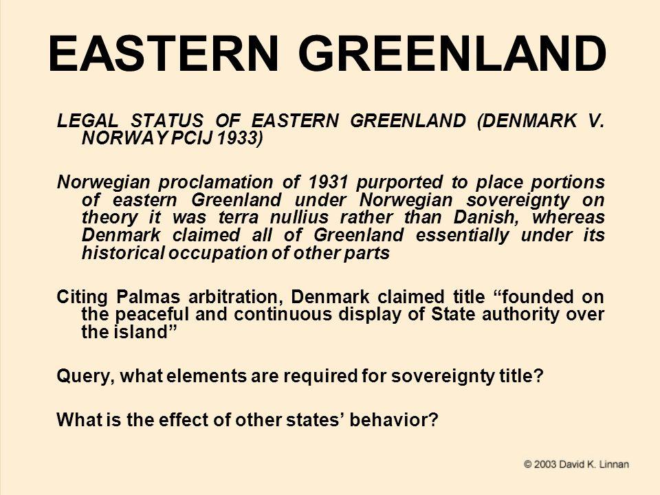 EASTERN GREENLAND LEGAL STATUS OF EASTERN GREENLAND (DENMARK V.