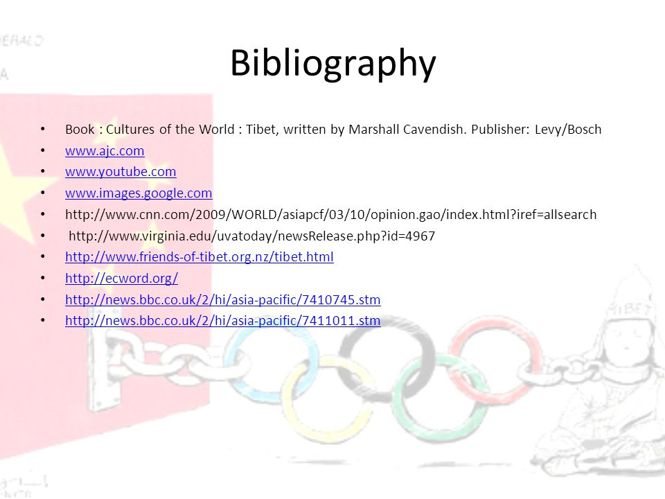 Bibliography Book : Cultures of the World : Tibet, written by Marshall Cavendish.
