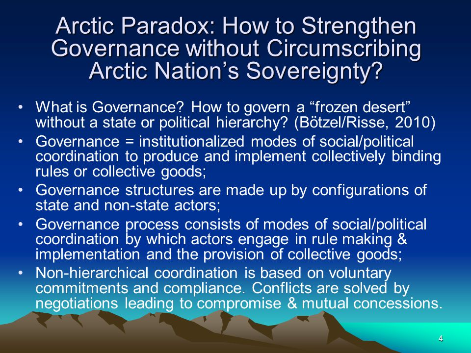 4 Arctic Paradox: How to Strengthen Governance without Circumscribing Arctic Nation's Sovereignty.