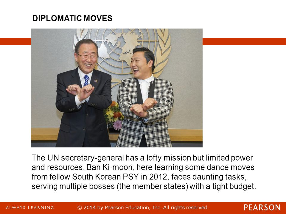 The UN secretary-general has a lofty mission but limited power and resources. Ban Ki-moon, here learning some dance moves from fellow South Korean PSY