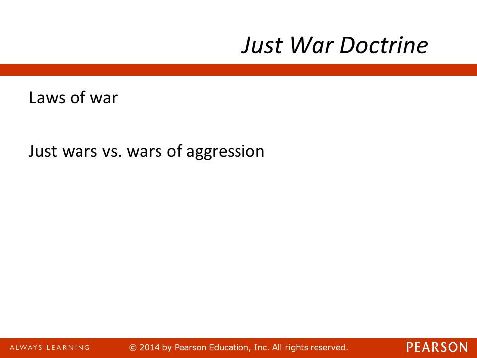 Just War Doctrine Laws of war Just wars vs. wars of aggression