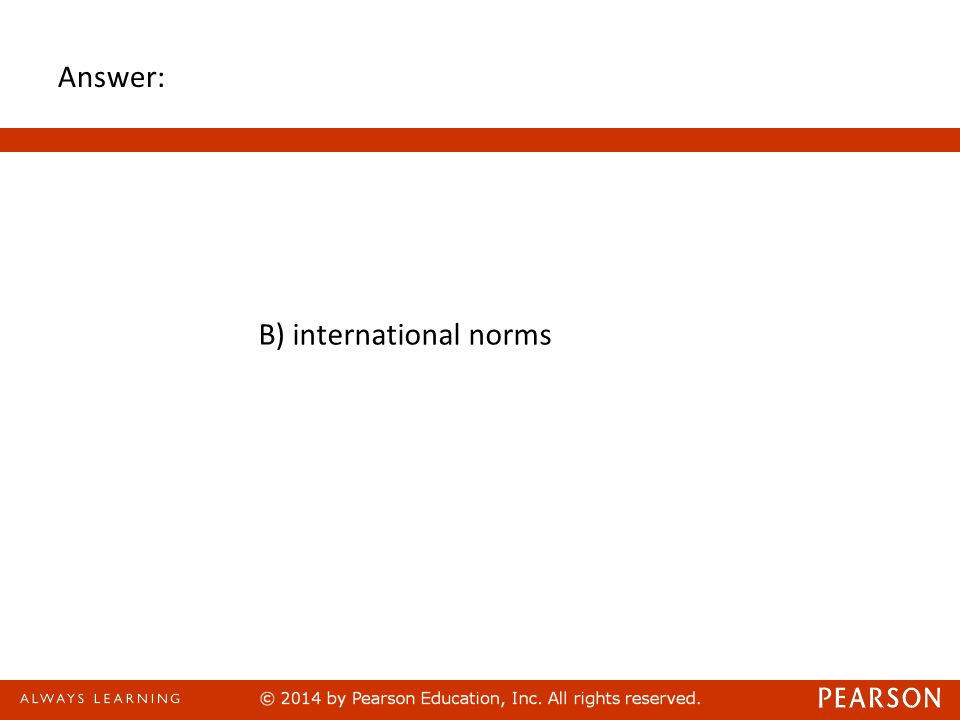 Answer: B) international norms