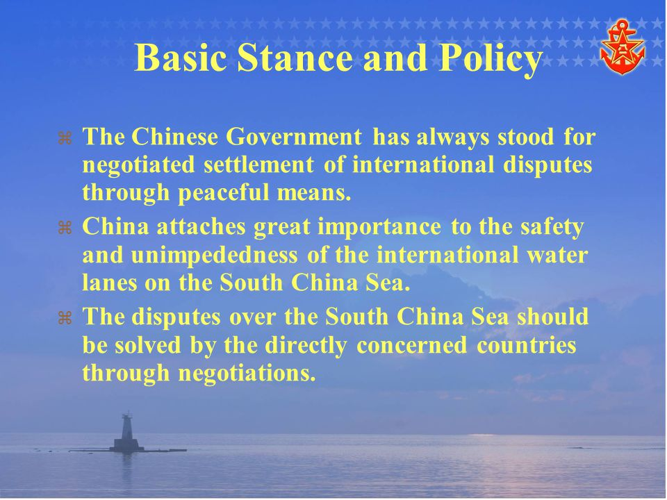   The Chinese Government has always stood for negotiated settlement of international disputes through peaceful means.