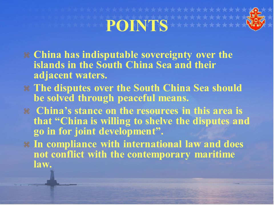   The Chinese Government has always stood for negotiated settlement of international disputes through peaceful means.