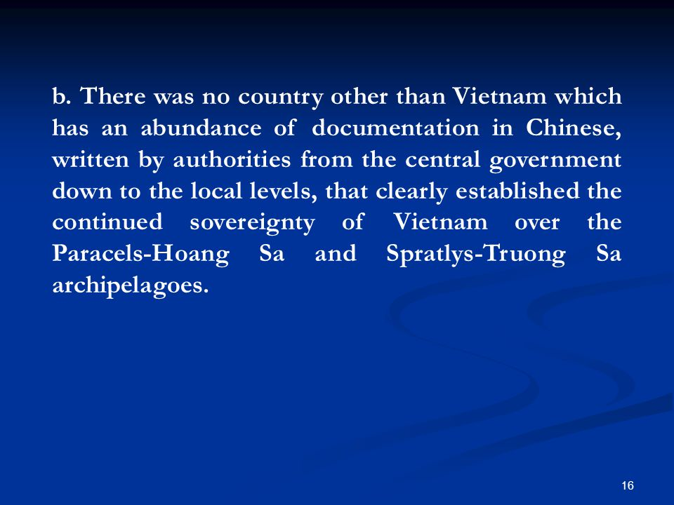 b. There was no country other than Vietnam which has an abundance of documentation in Chinese, written by authorities from the central government down