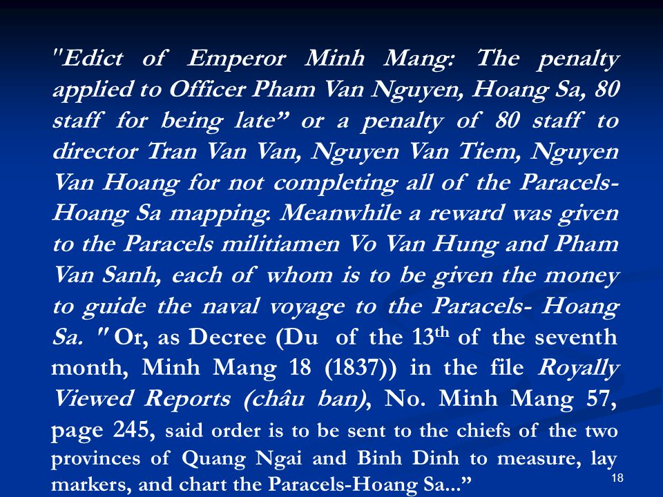 Edict of Emperor Minh Mang: The penalty applied to Officer Pham Van Nguyen, Hoang Sa, 80 staff for being late or a penalty of 80 staff to director Tran Van Van, Nguyen Van Tiem, Nguyen Van Hoang for not completing all of the Paracels- Hoang Sa mapping.