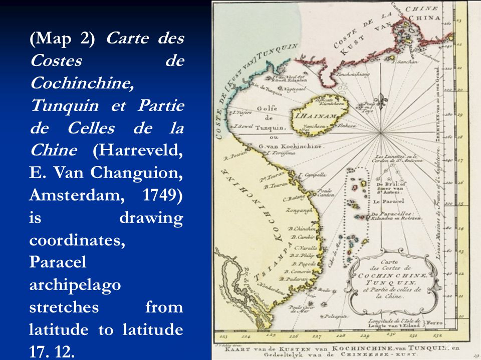 (Map 2) Carte des Costes de Cochinchine, Tunquin et Partie de Celles de la Chine (Harreveld, E. Van Changuion, Amsterdam, 1749) is drawing coordinates