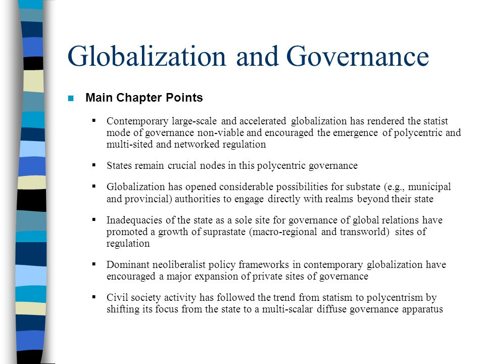 Globalization and Governance Statism: The Old Model did not give high regard to international organizations or other non- state actors