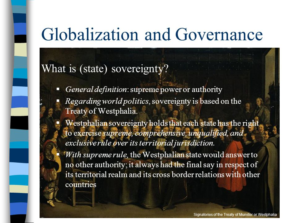 Globalization and Governance What is (state) sovereignty.