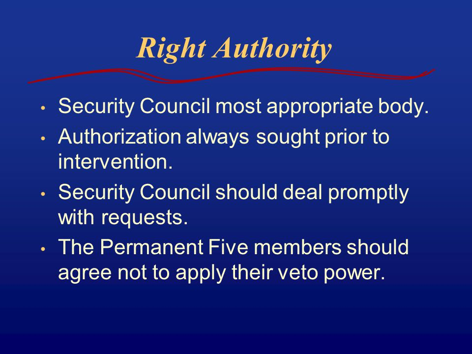 Right Authority Security Council most appropriate body.