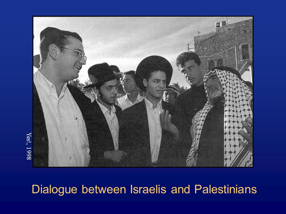 Dialogue between Israelis and Palestinians Yes!, 1998