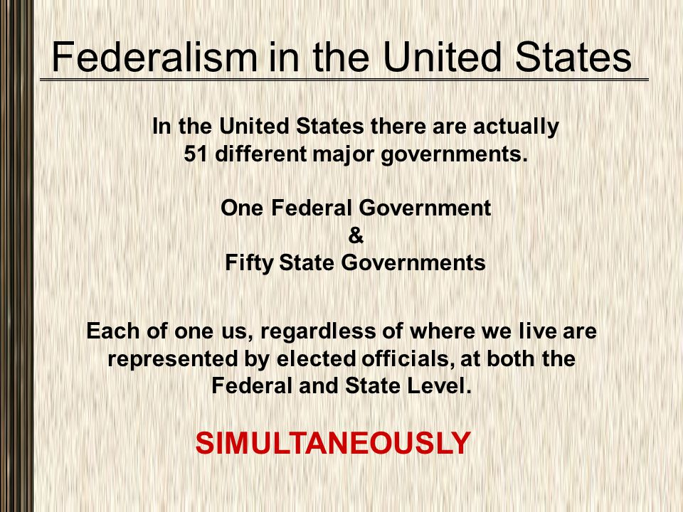 How People Are Represented in a Federal Form of Government Since each level of government (federal & state) is sovereign each has its own rules and regulations (laws) and each has individuals that are elected to create and manage those laws.