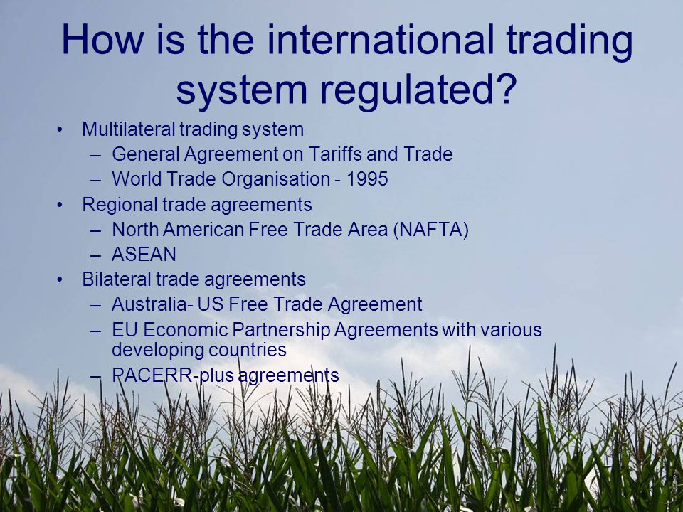 The WTO's Agreement on Agriculture Historically the agricultural sector has been excluded from free trade arrangements for political, economic, social, cultural and even spiritual reasons.