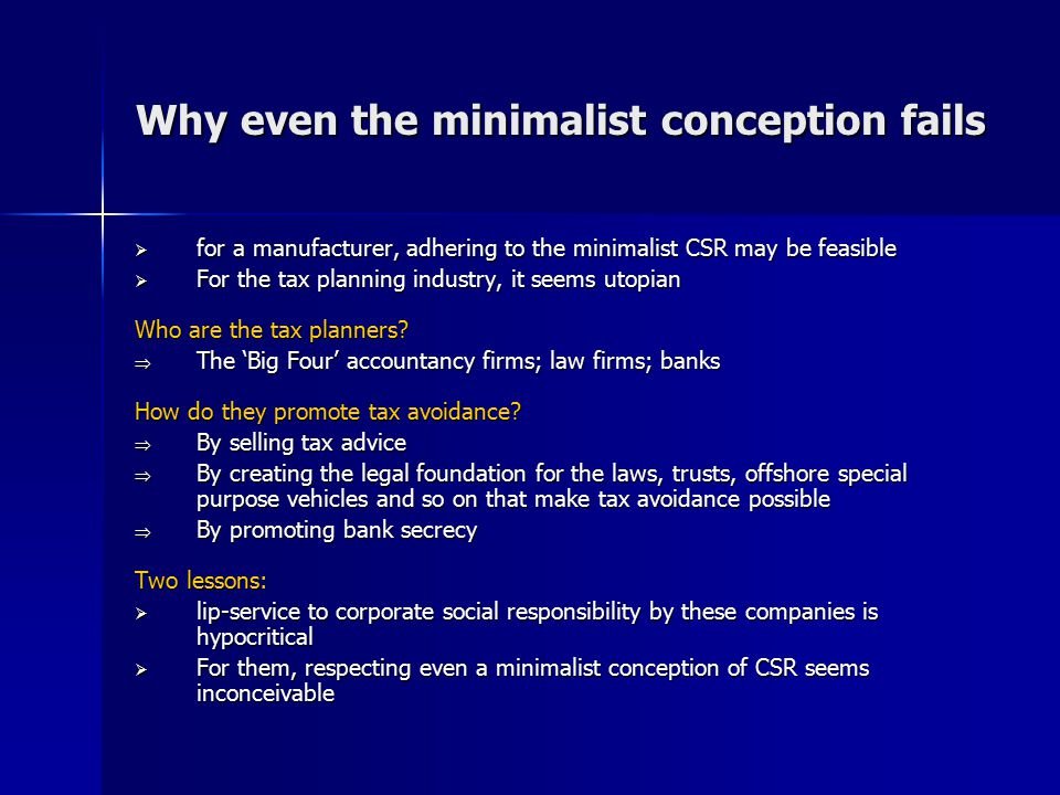 Why even the minimalist conception fails  for a manufacturer, adhering to the minimalist CSR may be feasible  For the tax planning industry, it seem