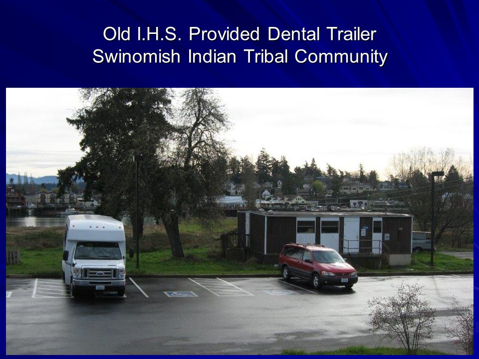 Swinomish Dental Clinic after Self Governance -Exercising Sovereignty