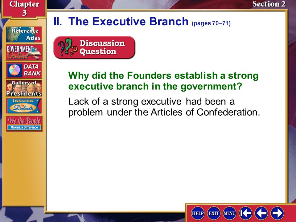 Section 2-4 A.The Founders recognized the need for a strong executive and granted the president broad but vaguely described powers.
