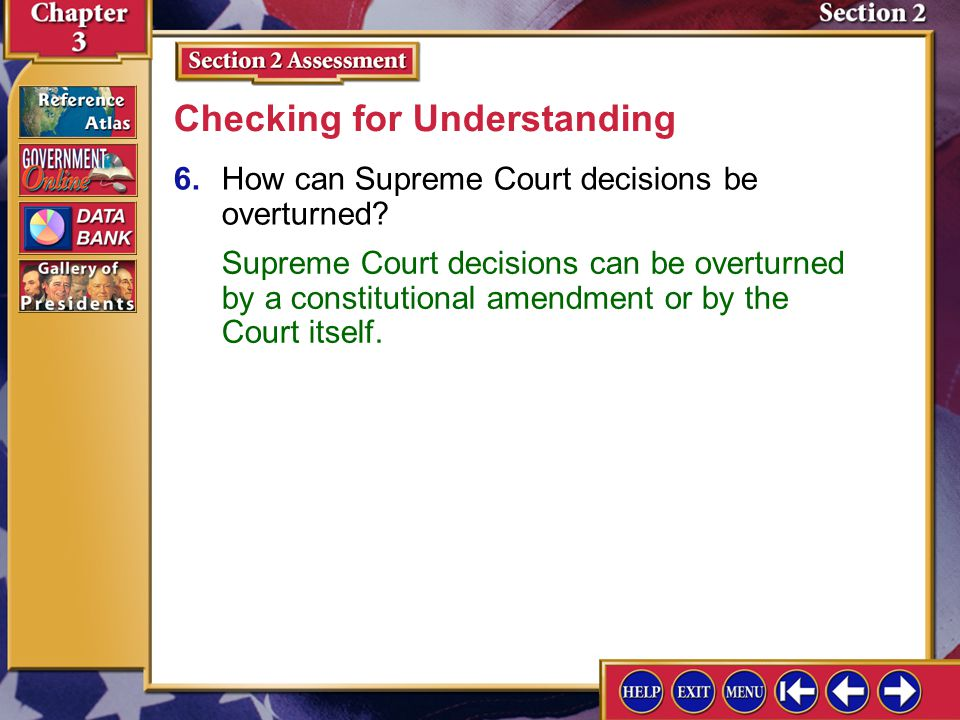 Section 2 Assessment-5 5.What two systems of courts make up the judiciary of the United States? Checking for Understanding The federal courts and cour