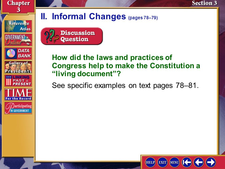 Section 3-5 A.Congress has passed laws that have changed or clarified many provisions of the Constitution. II.Informal Changes (pages 78–79) B.Congres
