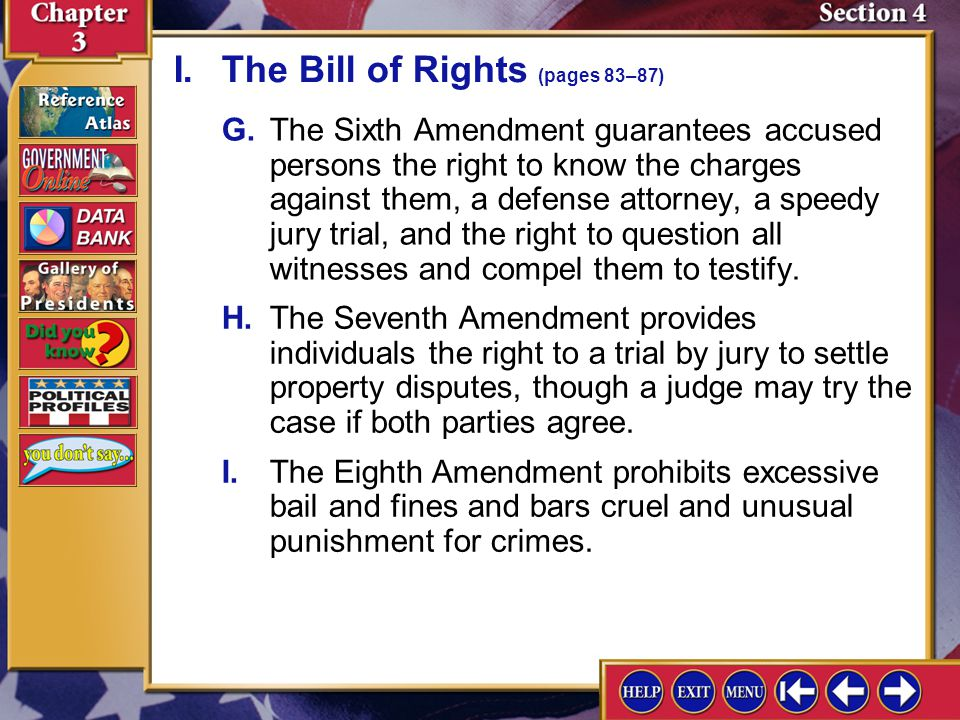 Section 4-3 D.The Third Amendment prohibits the government from forcing people to provide shelter for soldiers in their homes. E.The Fourth Amendment