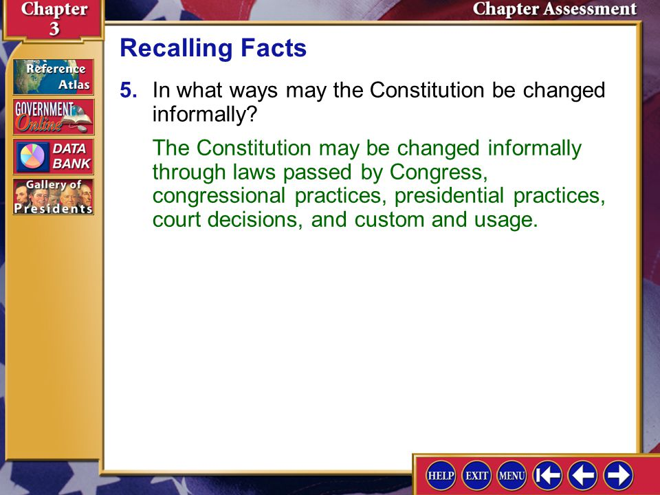 Chapter Assessment 5 4.Describe how an amendment to the Constitution is proposed and ratified.