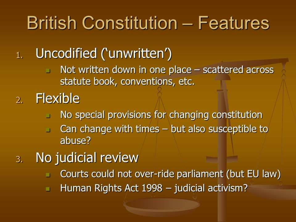 Dicey's 'Twin Pillars' of the Constitution Rule of Law and Parliamentary Sovereignty Rule of Law and Parliamentary Sovereignty Equality before the law Equality before the law Instead of a 'constitution', Britain has the doctrine of parliamentary sovereignty Instead of a 'constitution', Britain has the doctrine of parliamentary sovereignty 'The principle of parliamentary sovereignty means nothing more nor less than this, namely, that Parliament … has, under the English constitution, the right to make or unmake any law whatever; and, further, that no person or body is recognised by the law as having a right to override or set aside the legislation of Parliament.' A.V.