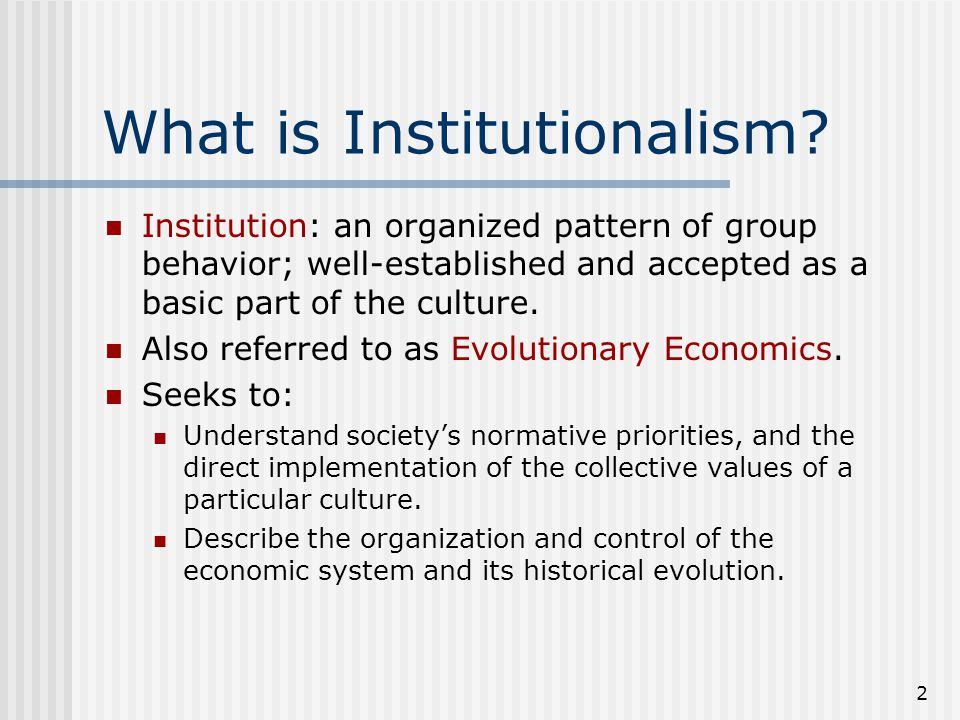 2 What is Institutionalism.