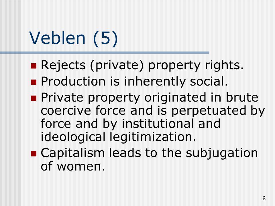 9 Veblen (6) Basic Conflicts Business vs.Industry Salesmanship vs.