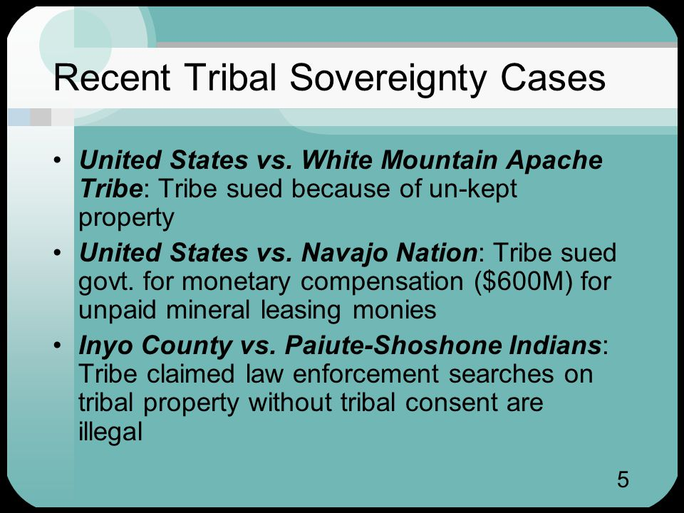 5 Recent Tribal Sovereignty Cases United States vs.