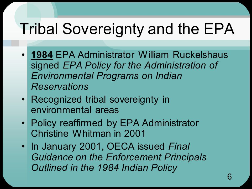 7 U.S government officially recognizes tribal sovereignty Tribes have many rights that states have Rights cover environmental monitoring and compliance issues Data necessary to support environmental decisions/ tribal sovereignty Tribal Sovereignty Issues